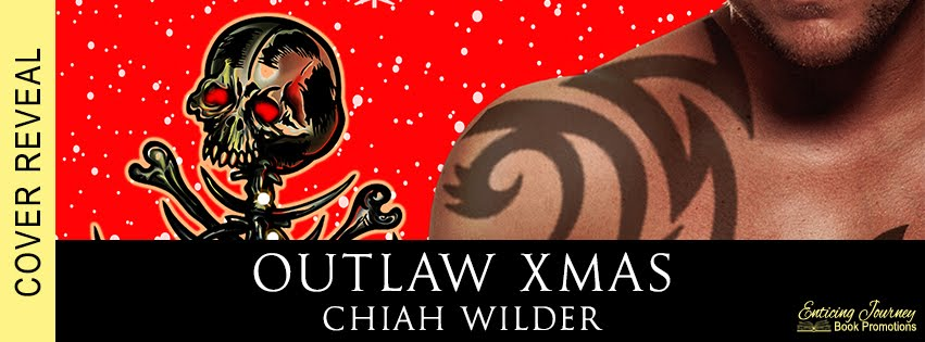 Cover Reveal Outlaw Xmas Insurgents Mc Romance By Chiah Wilder
