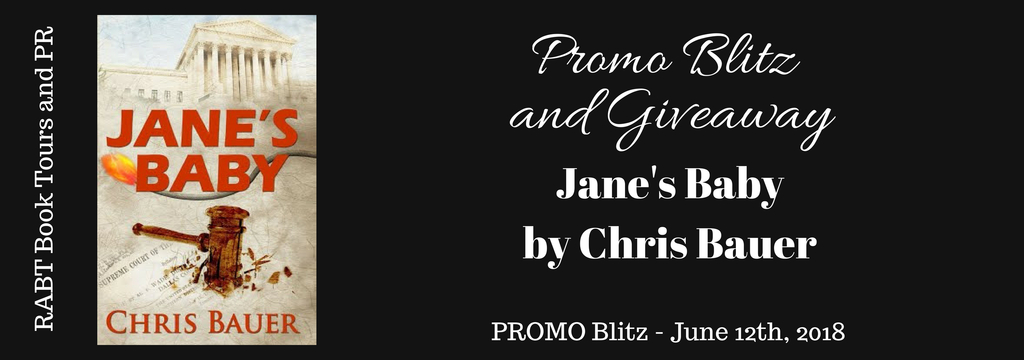 Janes Baby by Chris Bauer - PROMO Blitz - June 12th RABT Book Tours and PR_zpsbnttuzid[160575]
