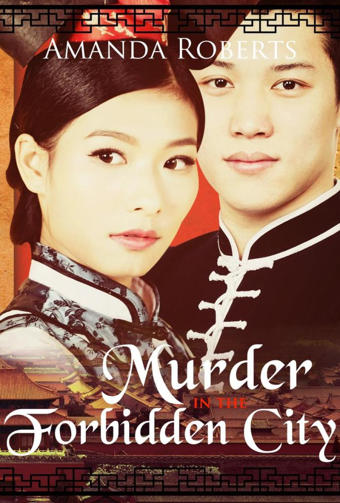 Book Cover - Murder in the Forbidden City by Amanda Roberts