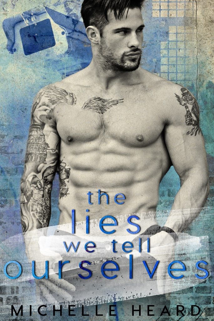 The Lies We Tell Ourselves Michelle Heard Ecover FOR AMAZON