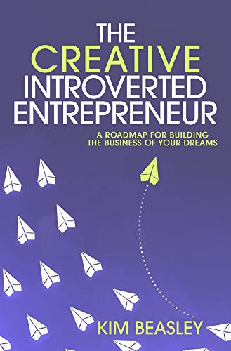 Book Cover - The Creative Introverted Entrepreneur by Kim Beasley